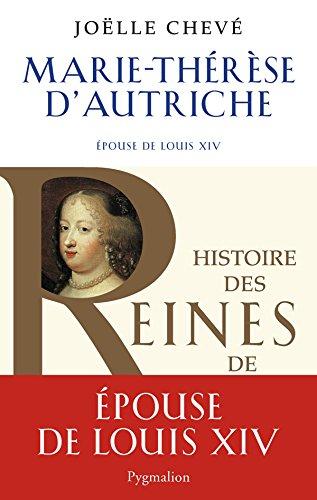 Marie-Thérèse d'Autriche: Epouse de Louis XIV pdf ebook