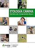 Etología canina: Guía básica sobre el comportamiento del perro (VETERINARIA)