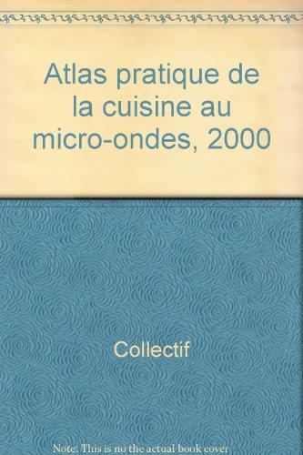 Atlas pratique de la cuisine au micro-ondes, 2000