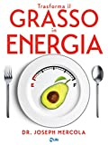 Trasforma il Grasso in Energia (Italian Edition)