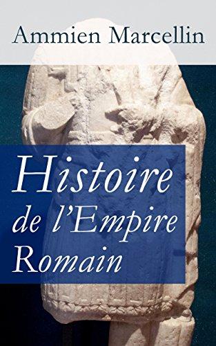 Histoire de l'Empire Romain: Res gestae: La période romaine de 353 à 378 ap. J.-C.
