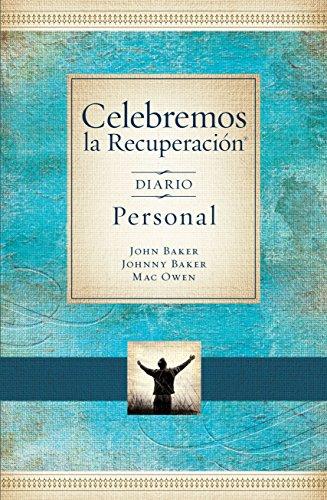 Celebremos la Recuperación - Devocional diario: 366 Devocionales (Celebrate Recovery) por John Baker