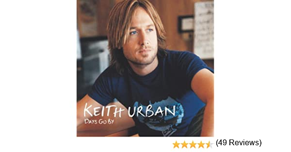 """Keith Urban Quote: """"Days go by I can feel 'em flying like a hand ..."""
