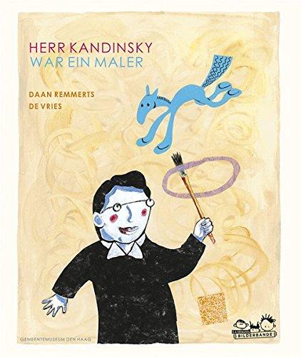 Herr Kandinsky war ein Maler: ab 4 Jahren (Kinder Für Kandinsky)