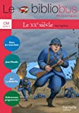 Le Bibliobus Nº 33 CM - Le XXe siècle - Cahier de l'élève - Ed.2011