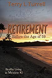 Retirement Before the Age of 59: Healthy Living in Mexico #2