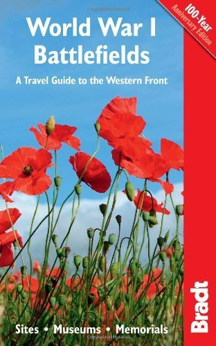 World War I Battlefields: A Travel Guide to the Western Front: Sites, Museums, Memorials (Bradt Travel Guides) by Ruler, John, Thomson, Emma (2014) Paperback