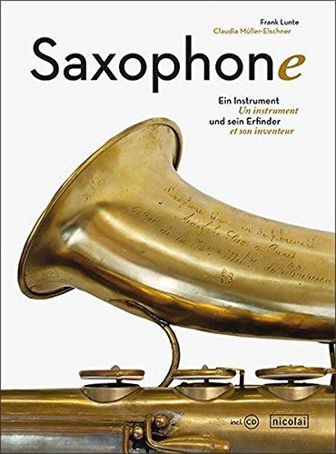 Saxophone-Ein-Instrument-und-sein-Erfinder-Un-instrument-et-son-inventeur