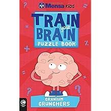 Mensa Train Your Brain: Cranium Crunchers by Gareth Moore (2016-05-05)