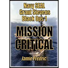 Mission Critical -  A Cold War Novel (Navy SEAL Grant Stevens Book 1)