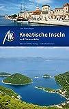 Kroatische Inseln und K?stenst?dte Reisef?hrer Michael M?ller Verlag: Individuell reisen mit vielen praktischen Tipps.