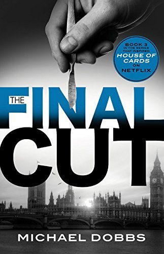 The Final Cut (House of Cards) by Michael Dobbs (2014-07-01)