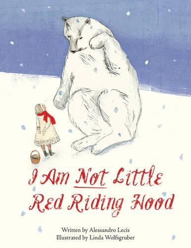 I Am Not Little Red Riding Hood por Alessandro Lecis