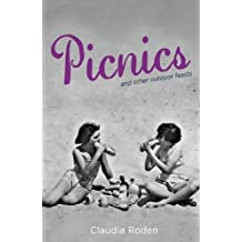 Picnics and Other Outdoor Feasts by Claudia Roden (2012-11-19)
