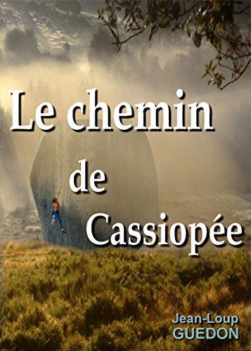 Le chemin de Cassiopée: Nouvelle, aventure, escalade (Les contes du loup) par Jean-Loup Guédon