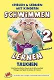 Schwimmen lernen 2: Tauchen (unlaminiert) (Schwimmen lernen - unlaminiert / Spielen & Lernen mit...