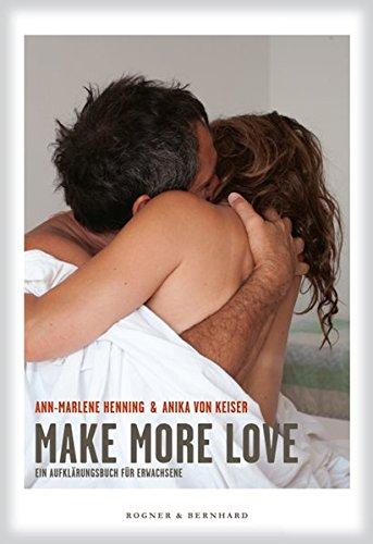 Make more Love: EinAufklärungsbuchfürErwachsene