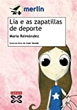Lia e as zapatillas de deportes / Lia and Sports Shoes (Infantil E Xuvenil-Merlin) by Maria Reimondez Meilan (2008-04-10)
