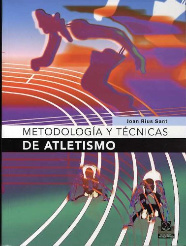 Metodologia y tecnicas de atletismo/ Methodology and Athletics Techniques par JOAN RIUS SANT