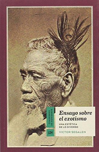 Ensayo sobre el exotismo: Una estética de lo diverso (Cuadernos de Horizonte)