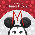 The Art of Minnie Mouse (Disney Editi...