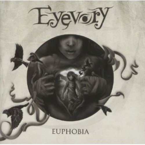 Eyevory: Euphobia (Audio CD)