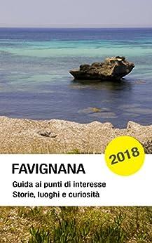 Favignana: Guida ai punti di interesse (Storie, luoghi e curiosità) di [Pons, Giulio]