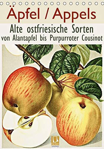 Äpfel/Appels. Alte ostfriesische Sorten (Tischkalender 2020 DIN A5 hoch): Von Alantapfel bis Purpurroter Cousinot (Monatskalender, 14 Seiten ) (CALVENDO Natur)