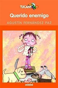 Querido enemigo par Agustín Fernandez Paz