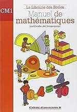 Manuel de mathématiques CM1 - Cahier d'exercices B de Caroline Guény