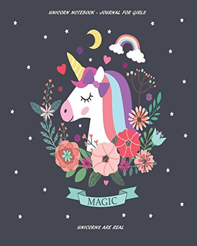 ournal for Girls - Magic - Unicorns are Real: Notebook for Girls for School - Composition Book - Journal - College Ruled Lined ... x 10) (Unicorn Notebooks for Girls, Band 2) ()