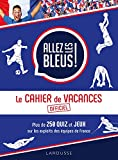 Telecharger Livres Le cahier de vacances Allez les bleus (PDF,EPUB,MOBI) gratuits en Francaise