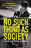 No Such Thing as Society: A History of Britain in the 1980s