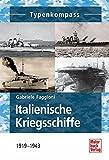 Italienische Kriegsschiffe: 1919-1943 (Typenkompass) - Gabriele Faggioni