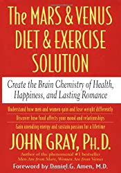The Mars and Venus Diet and Exercise Solution: Create the Brain Chemistry of Health, Happiness, and Lasting Romance (Mars & Venus)