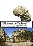 L'Homme de Tautavel : La Caune de l'Arago, de -700 000 à -100 000 ans