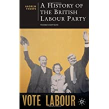 By Andrew Thorpe A History of the British Labour Party (3rd Edition)