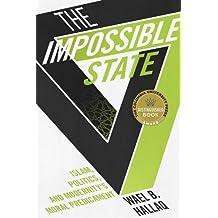 Impossible State: Islam, Politics, and Modernity's Moral Predicament