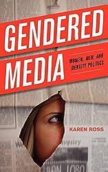 Gendered Media: Women, Men and Identity Politics