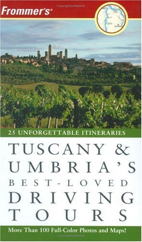 Frommer's Tuscany & Umbria's Best-Loved Driving Tours by British Auto Association (2006-03-20)