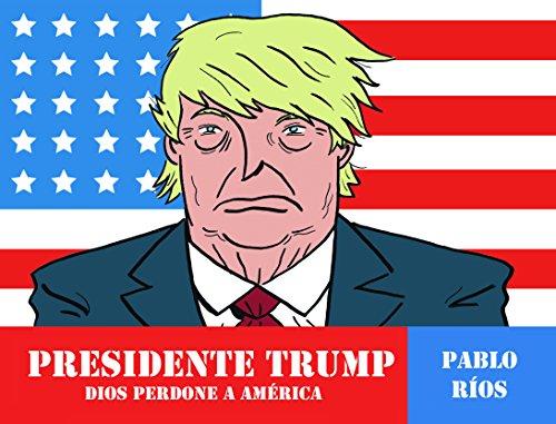 Presidente Trump: Dios perdone a América