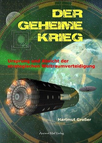 Der Geheime Krieg: Ursprung und Absicht der strategischen Weltraumverteidigung