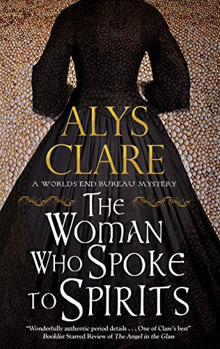 The Woman Who Spoke to Spirits (A World's End Bureau Victorian Mystery Book 1) by [Clare, Alys]