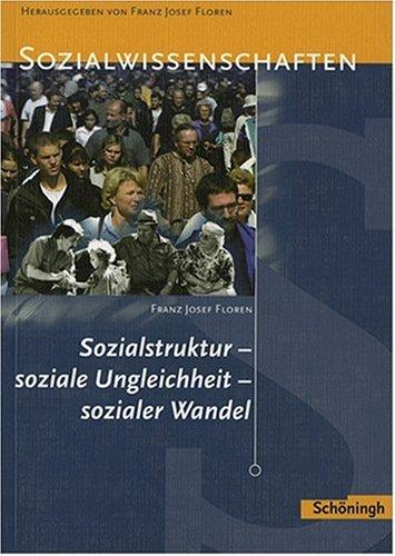 Sozialstruktur - soziale Ungleichheit - sozialer Wandel