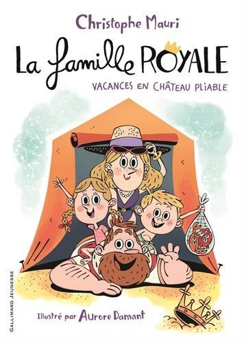 La famille royale (1) : Vacances en château pliable
