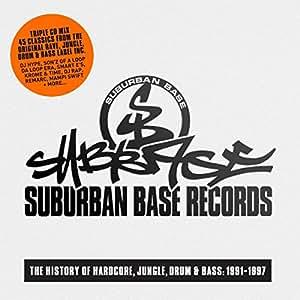 Suburban Base Records: The History of Hardcore, Jungle, Drum & Bass: 1991-1997