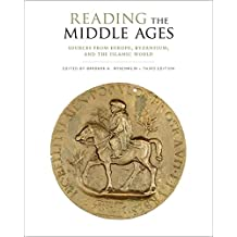 Reading the Middle Ages: Sources from Europe, Byzantium, and the Islamic World, Third Edition (English Edition)