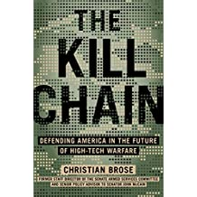 The Kill Chain: Defending America in the Future of High-Tech Warfare (English Edition)