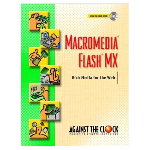 Macromedia(R) Flash(R) MX: Rich Media for the Web by Joseph DeSetto, Against The Clock (2002) Spiral-bound