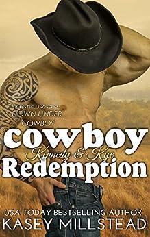 Cowboy Redemption (Down Under Cowboy Series Book 6) by [Millstead, Kasey]
